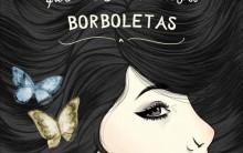 Livro A Menina Que Colecionava Borboletas – Sinopse, Outros Livros e Vídeo