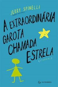 Livro A Extraordinária Garota Chamada Estrela – Sinopse