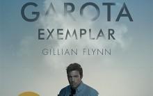 Filme Garota Exemplar – Sinopse, Elenco e Trailer