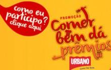 Promoção Urbano Comer Bem Dá Prêmios – Como Participar – Prêmios – Datas dos Sorteios