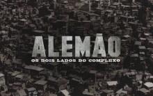 Alemão os Dois Lados do Complexo – Minissérie Rede Globo