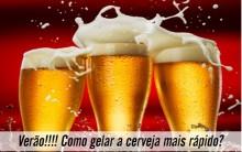 Cerveja Gelada Rapidamente – Dicas