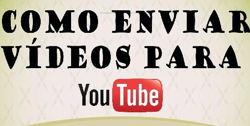 Enviar Vídeos Para YouTube em HD - Como Fazer