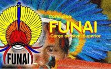 FUNAI Concurso 2016 – Vagas e Inscrições