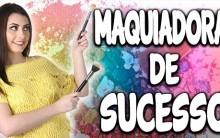 Maquiadora de Sucesso – Curso Online