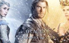 O Caçador e a Rainha do Gelo – Sinopse e Trailer