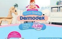 Super Quarto Promoção Dermodex – Como Participar
