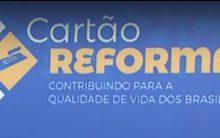 Cartão Reforma 2017 – Programa Federal